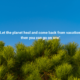 A picture of green trees lined in the background of a clear blue sky. On the picture are the words,'Let the Planet heal and come back from vacation. Then you can go on one.'